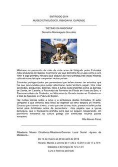 Exposición: Detrás da máscara. Demetrio Monteagudo  Exposición temporal na que se mostra un percorrido de máis de vinte anos de fotógrafo polos Entroidos máis singulares de Galicia.