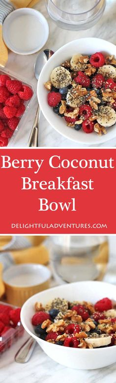 This quick, easy, delicious, and customizable Berry Coconut Breakfast Bowl is loaded with fresh berries, seasonal fruit, and coconut milk! via @delighfuladv