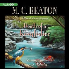 Death of a Kingfisher, a Hamish Macbeth Mystery by M.C. Beaton.