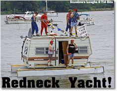 Redneck Yacht! All class...