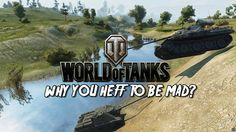 World of Tanks - Why You Heff To Be Mad 17