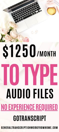 Make up to $1215 a month typing audio files. Y Get transcription Jobs from home for beginners with GoTranscript. No experience required. Get paid weekly. Flexible hours. Gotranscript has work from home beginner typing jobs worldwide. This is one of the easiest transcription companies to get started with. Read my Review. You can make money from home with these legitimate typing jobs from home.