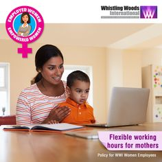 Women employees have the facility to work for flexible hours after maternity leave, which will include staggered hours i.e. women can choose the timings from 11 am to 5pm on prior approval.