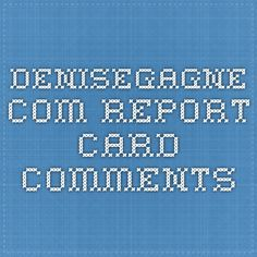 denisegagne.com report card comments