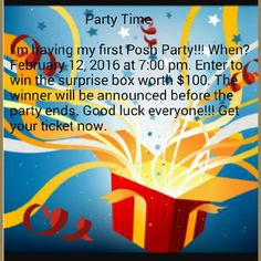 Enter to win the surprise box worth $ 100 It's party time ladies,  I'll be hosting my first Posh Party on February 12, at 7:00 pm. Someone will be the winner of a surprise box worth $100 so get your ticket today. The winner will be announced before the party ends. Good luck Jewelry