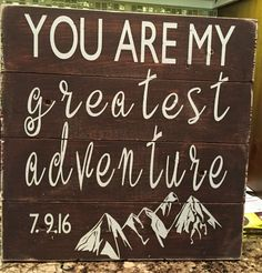 You are my greatest adventure. Wedding