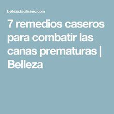 7 remedios caseros para combatir las canas prematuras | Belleza