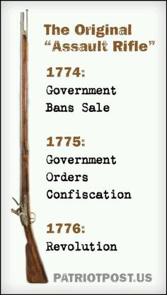 Liberals want to take our guns and disarm us. Now how exactly can a group that hates guns take our guns. Oh yeah, they will try to use people with guns to take our guns. Well we all know what happened the last time someone tried that. Rifles, Liberal Logic, Bill Of Rights, Out Of Touch, Gun Rights, Dont Tread On Me, 2nd Amendment, Founding Fathers, American Revolution
