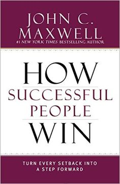 How Successful People Win: Turn Every Setback into a Step Forward: Amazon.de: John C. Maxwell: Fremdsprachige Bücher