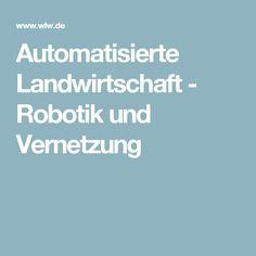 Automatisierte Landwirtschaft - Robotik und Vernetzung