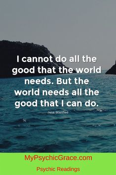 Do good ... World Need, Psychic Readings, I Can Not, Journey, Good Things, Life, The Journey