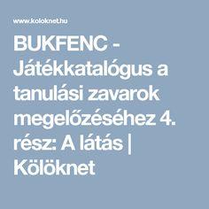 BUKFENC - Játékkatalógus a tanulási zavarok megelőzéséhez 4. rész: A látás   Kölöknet