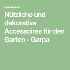 Nützliche und dekorative Accessoires für den Garten - Garpa
