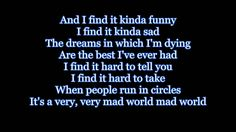 Gary Jules - Mad World Lyrics HD. This song is haunting. My favorite song!
