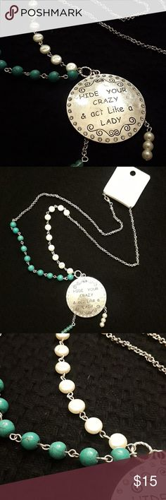 """NWT Necklace 'Hide Your Crazy & act like a Lady' Necklace silver color with blue and white beads.  New with tags.  -Lenght: 18"""" Jewelry Necklaces"""