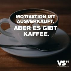 Motivation is sold out. But there is coffee. - VISUAL STATEMENTS® - Visual Statements® Motivation is sold out. But there is coffee. Sayings / quotes / quotes / attitu - Funny Coffee Mugs, Coffee Quotes, Funny Mugs, Osho, Winter Drinks, Coffee Latte, Visual Statements, Coffee Time, Peppermint