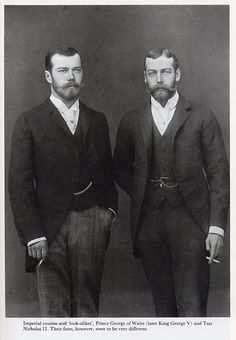 """The """"Twins"""":  Nicholas II of Russia (left) and his look alike first cousin George V of England.  The two men were the sons of Danish royal sisters Alexandra and Dagmar.  Dagmar, wife of Alexander III of Russia and mother of Nicholas II, had the happier marriage but lost almost her entire family to the Bolshevik Revolution."""