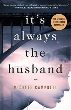 It's Always the Husband: A Novel by Michele Campbell https://www.amazon.com/dp/B01M4N8ZES/ref=cm_sw_r_pi_dp_U_x_kgbfBb63X6K5F