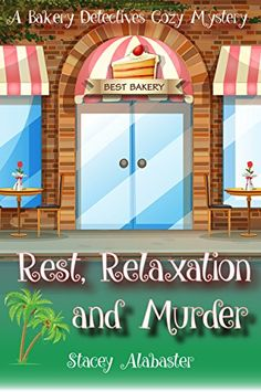 Rest, Relaxation and Murder: A Bakery Detectives Cozy Mys... https://www.amazon.com/dp/B01HUTQD8G/ref=cm_sw_r_pi_dp_3XtGxbBRY7GP4