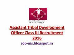 http://job-ms.blogspot.in/2016/04/gsssb-tribal-Recruitment-2016.html  Gsssb devlopment officer recruitment 2016