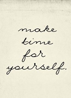 Make time for your yourself. Inspirational quote and motivation for your self care Words Quotes, Me Quotes, Motivational Quotes, Inspirational Quotes, Sayings, Hair Quotes, Famous Quotes, Motivational Affirmations, Beauty Quotes