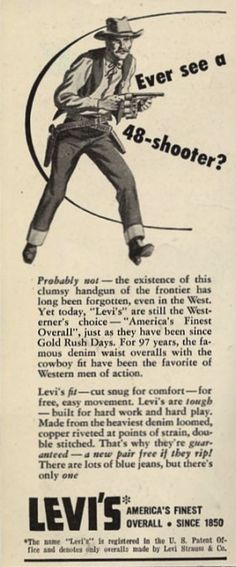 "Levi's ""Ever see a 48-shooter?"" Advertising, 1948"