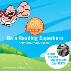 """Even though I struggled with reading growing up because of my dyslexia, I was fortunate to have parents who encouraged me to choose the books I wanted to read: silly books with tons of illustrations that made me laugh out loud. And if it weren't for these books that motivated me to keep turning the page, I wouldn't be the writer I am today."" - Dav Pilkey, the 2016 Global Reading Ambassador"