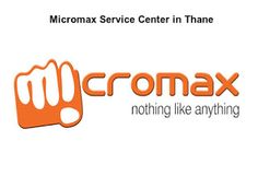 Information of Micromax and Huawei service center: Authorized Micromax Service Center Information in ...