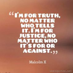 I'm for truth no matter who tells it. I'm for justice no matter who it's for or against. #MalcolmX #quotes #Justice #Matter #Against #Who #picture #quotestoliveby #quoteoftheday #quotesdaily #quotesaboutlife #quotesoftheday #quotesandsaying #quotesforlife #quotesforyou #quotesabouteverything #quotestoinspire #quoteslove #motivationalquotes #inspirationalquotes #instadaily #instafamous #instaquote #picoftheday #inspirational #instagood #quotesofinstagram #instapic #instalife #instaphoto by…