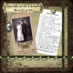 Charles Cole & Ida Hamilton ~ Scrap a heritage wedding page with vintage documents.