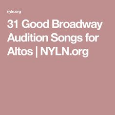 31 Good Broadway Audition Songs for Altos   NYLN.org