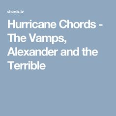 Hurricane Chords - The Vamps, Alexander and the Terrible