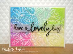 Handmade by Michelle: Have a lovely rainbow day card Rainbow colored embossing paste + stencil