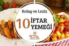 İftara Yetişecek Kolay Yemek Tarifleri - Nefis Yemek Tarifleri Iftar, Food, Meals