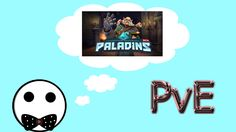 The Problem with Paladins PvE - Gaming Thoughts
