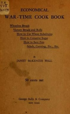 Economical war-time cook book, by Janet McKenzie Hill. Retro Recipes, Old Recipes, Vintage Recipes, Cookbook Recipes, Cooking Recipes, 1950s Recipes, Family Recipes, Colonial Recipe, Growing Vegetables In Pots