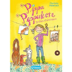 Pippa Pepperkorn Tome 2 - Drôles d'animaux