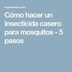 Cómo hacer un insecticida casero para mosquitos - 5 pasos