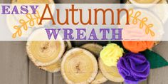 Make this easy & inexpensive fall wreath with some wood slices and hot glue! We used our 5 minute felt flowers. Burlap Christmas Tree, Christmas Swags, Christmas Snowman, Rustic Christmas, Christmas Decor, Cd Crafts, Mason Jar Crafts, Burlap Crafts, Simple Table Decorations