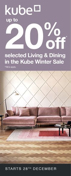 Up to off selected Living and Dining in the Kube Winter Sale. 20 Off, Winter Sale, Dining Room Furniture, Ireland, Celebration, Finding Yourself, Range, Colours, Display