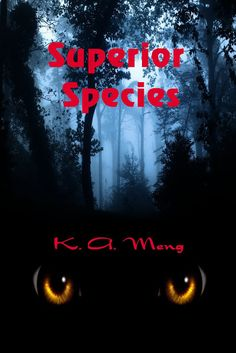 KA Meng's Superior Species (Book #1) is Available NOW!! - T.B.Cooper
