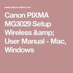 Canon PIXMA MG3029 Setup Wireless & User Manual - Mac, Windows