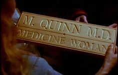 """The """"shingle"""" Sully gave Mike for Christmas. Dr Quinn Medicine Woman"""