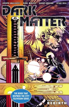 """Dark Matter Volume 1 TPB  """"Rebirth"""" - The SyFy series is great so I'll be interesting to see how it all started.-$14.99"""