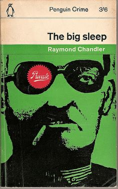 The Big Sleep - Penguin book cover - even though this is not THE GREAT AMERICAN MYSTERY it's still damn good and I love it.