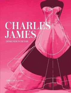 Charles James: Designer in Detail by Timothy A. Long Hardcover) for sale online Charles James, American Press, Gypsy Rose, Victoria And Albert Museum, Fashion Books, Pattern Books, Innovation Design, Pattern Making, Fashion History