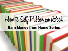 How to self publish a book for FREE on Amazon and other websites to earn income.