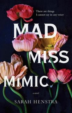 I received an e-ARC from the publisher via NetGalley in exchange for an honest review. Title:Mad Miss Mimic Author:Sarah Henstra Publisher: Penguin Random House Canada Publication Date:January 3…
