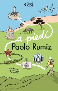 """Paolo Rumiz, """"A piedi"""". """"Questo è il racconto di un viaggio a piedi che può servirvi da guida ma è anche per incitarvi a mollare gli ormeggi e andare, perché camminare rischiara la mente, conforta il cuore e cura il corpo."""""""