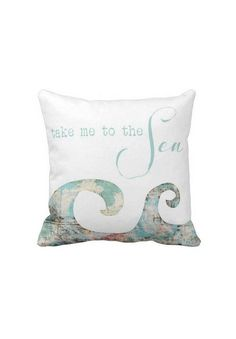 Pillow Cover Beach Decor Ocean Waves Take Me to the Sea